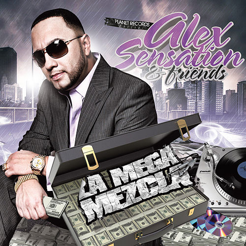 Alex Sensation & Friends 'La Mega Mezcla' de Various Artists