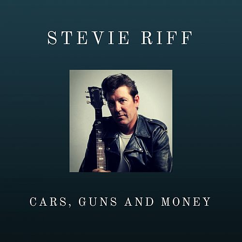 Cars, Guns and Money by Stevie Riff