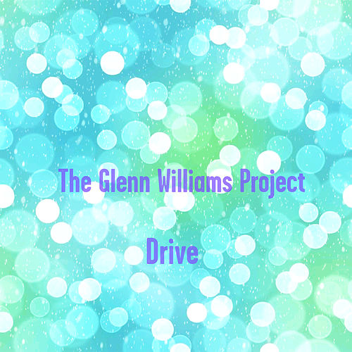 Drive von The Glenn Williams Project