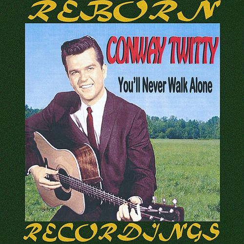 You'll Never Walk Alone (HD Remastered) by Conway Twitty