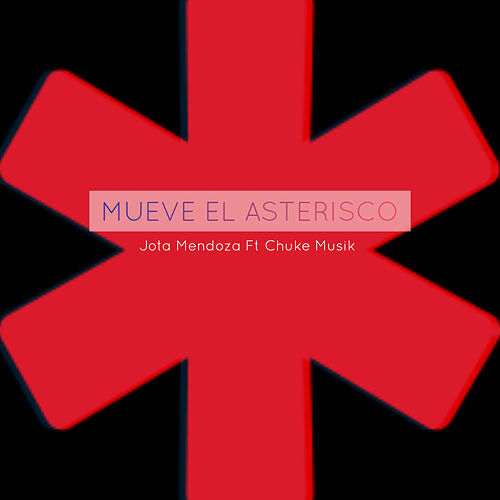 Mueve El Asterisco by Jota Mendoza