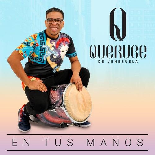 En tus manos by Querube de Venezuela