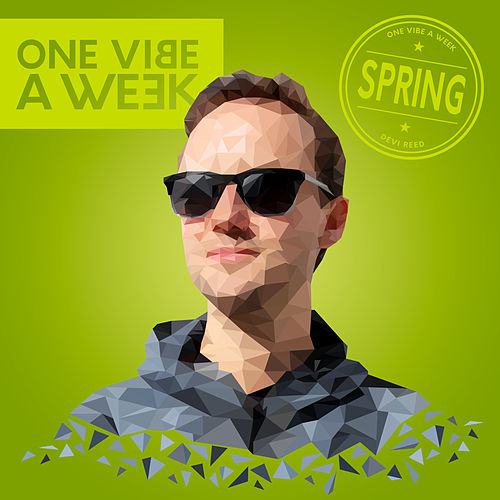 ONE VIBE A WEEK #SPRING by Devi Reed
