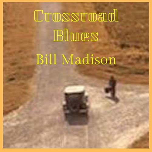 Crossroad Blues by Bill Madison