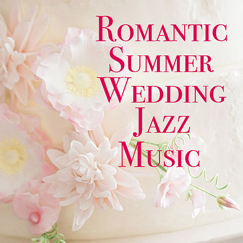 Romantic Summer Wedding Jazz Music de Various Artists