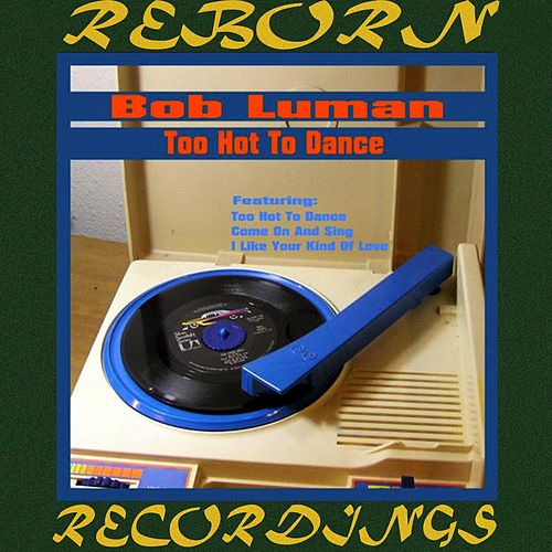 Too Hot to Dance (HD Remastered) de Bob Luman