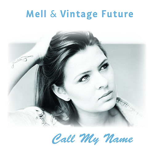 Call My Name by Mell