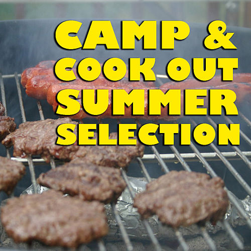 Camp & Cookout Summer Selection by Various Artists