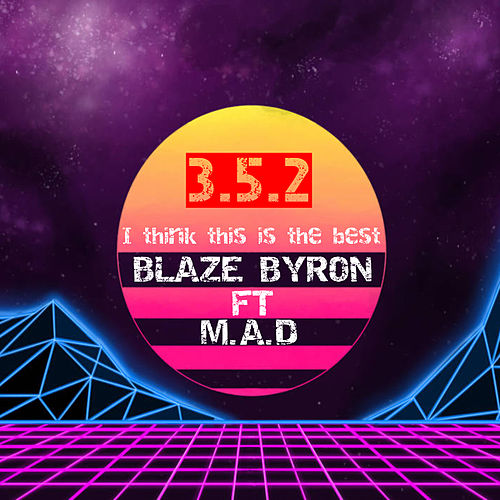 I Think This İs The Best van Blaze Byron