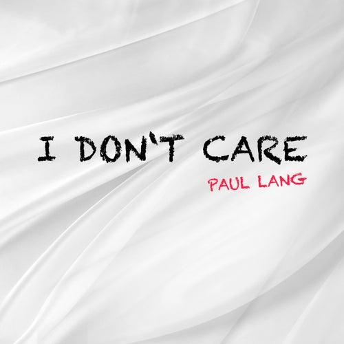 I Don't Care de Paul Lang