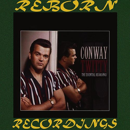 The Essential Recordings (HD Remastered) by Conway Twitty