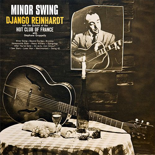 Minor Swing : Django Reinhardt And The Quintet Of The Hot Club Of France de Django Reinhardt
