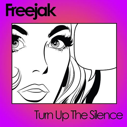 Turn up the Silence by Freejak