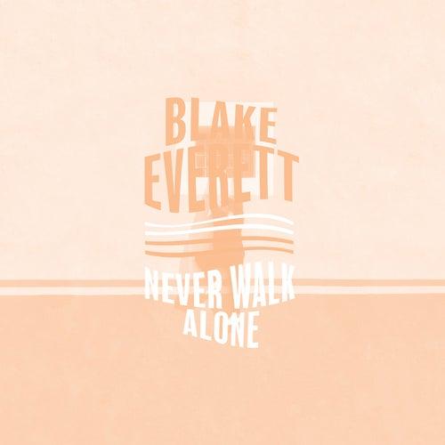 Never Walk Alone von Blake Everett