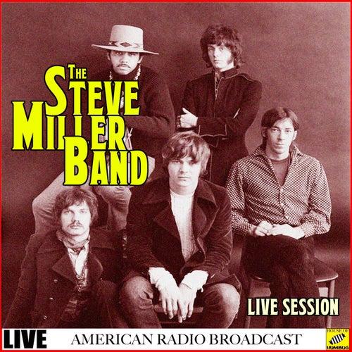 The Steve Miller Band - Live (Live) by Steve Miller Band