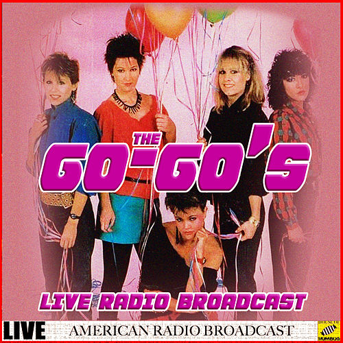 The Go-Go's - Live Radio Broadcast (Live) von The Go-Go's
