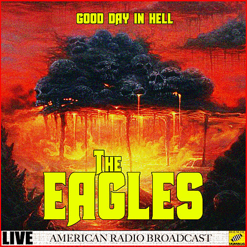 Good Day In Hell (Live) by Eagles