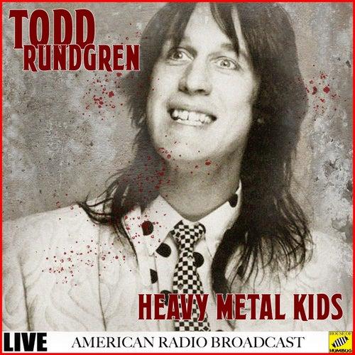 Heavy Metal Kids (Live) by Todd Rundgren