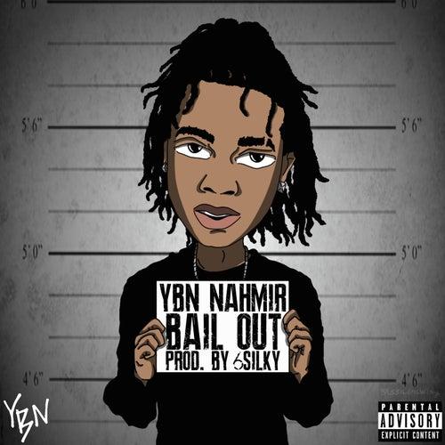 Bail Out by YBN Nahmir