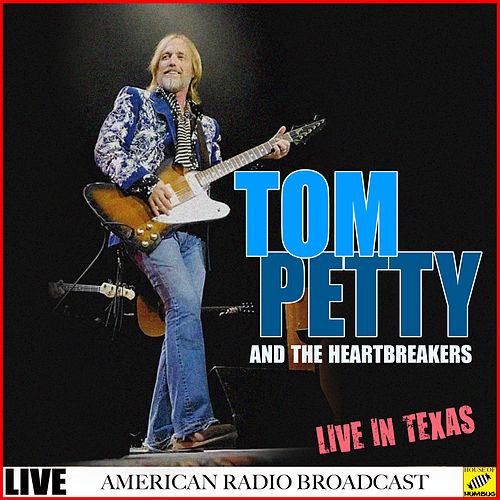 Tom Petty and The Heart Breakers - Live in Texas (Live) de Tom Petty