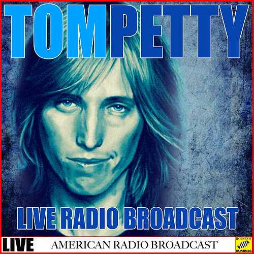 Tom Petty - Live Radio Broadcast (Live) by Tom Petty