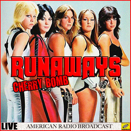 Cherry Bomb (Live) by The Runaways