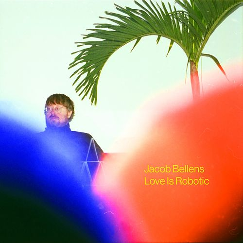 Love Is Robotic von Jacob Bellens