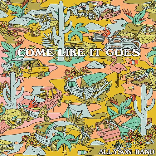 Come Like It Goes von Allyson Band
