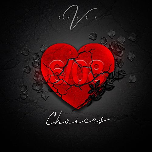 Choices by Akbar V