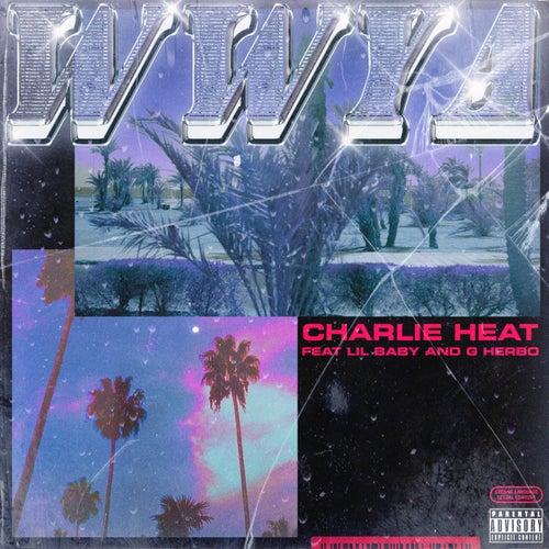 Wwya by Charlie Heat