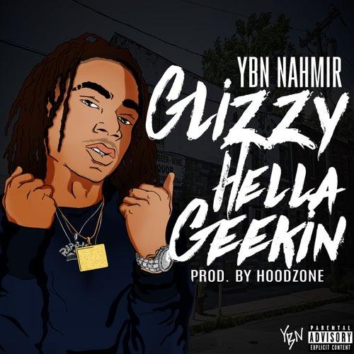 Glizzy Hella Geekin by YBN Nahmir