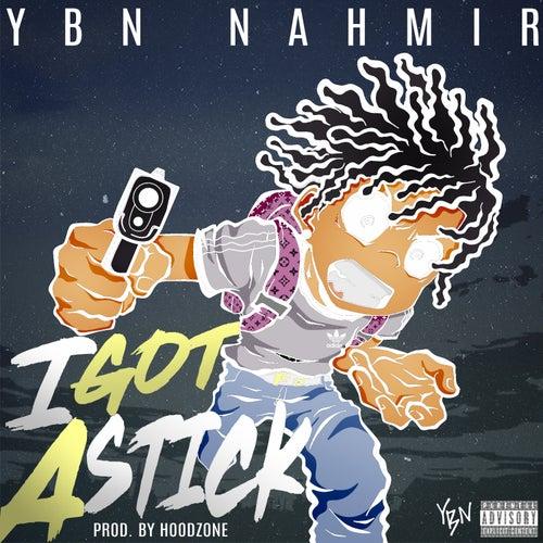 I Got A Stick by YBN Nahmir