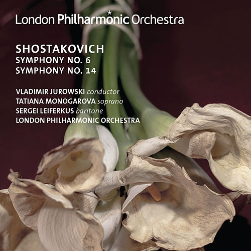 Shostakovich: Symphonies Nos. 6 & 14 de Vladimir Jurowski