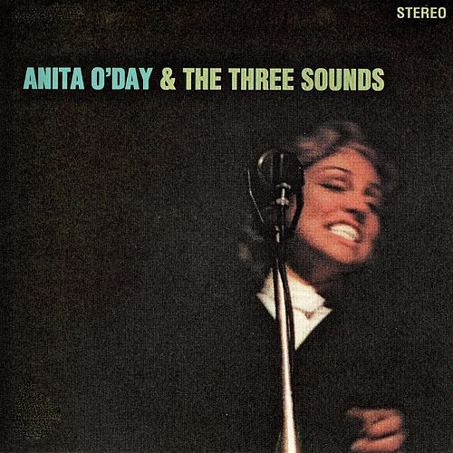 And The Three Sounds (Remastered) by Anita O'Day
