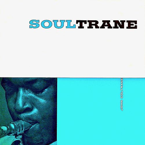 Soultrane! (Remastered) by John Coltrane