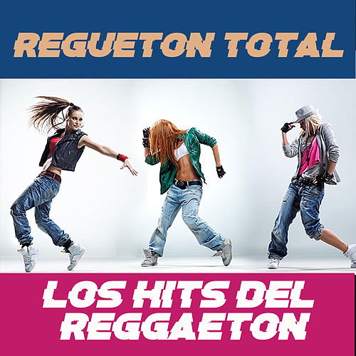 Regueton Total (Los Hits del Reggaeton) by Various Artists