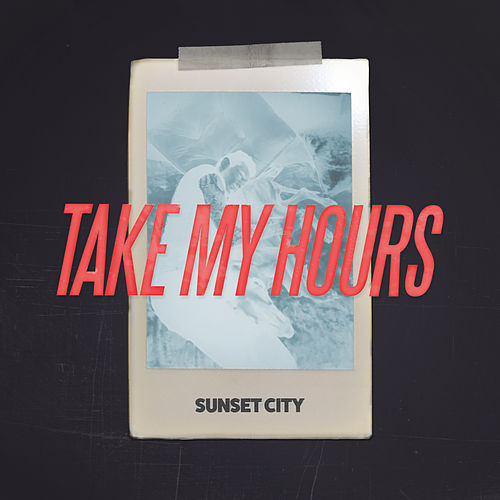 Take My Hours by Sunset City!