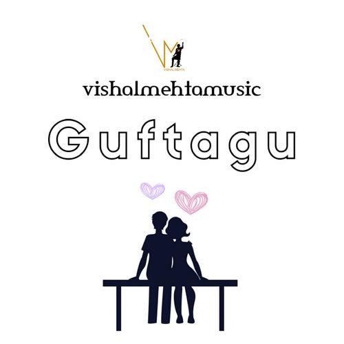 Guftagu - Single by Vishal Mehta