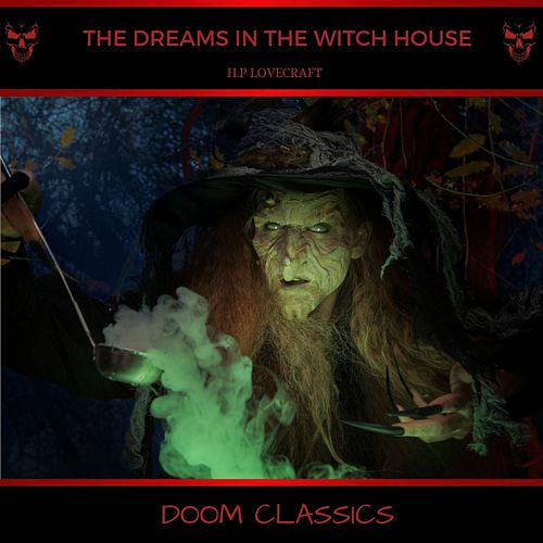 The Dreams in the Witch House von H.P. Lovecraft