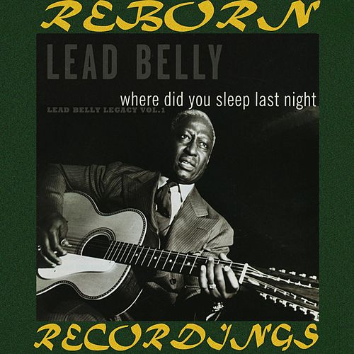 Where Did You Sleep Last Night, Vol. 1 (HD Remastered) by Lead Belly