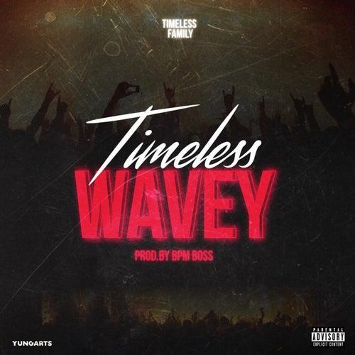 Wavey by Timeless