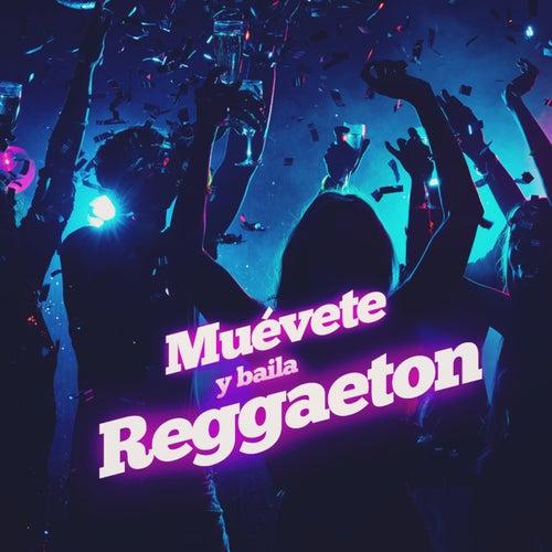 Muévete y Baila Reggaeton von Various Artists