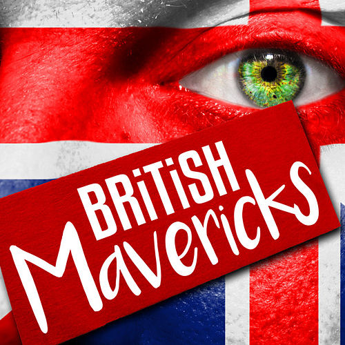 British Mavericks by Various Artists