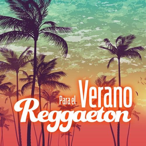 Reggaeton Para el Verano by Various Artists