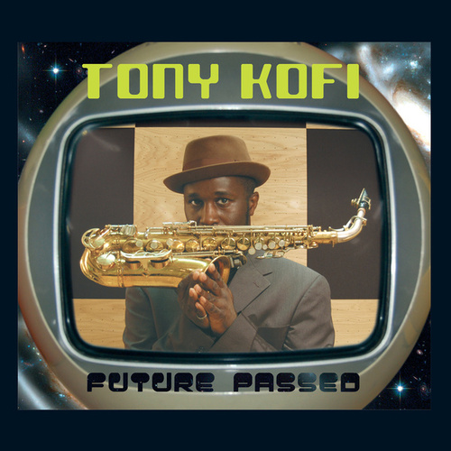 Future Passed by Tony Kofi