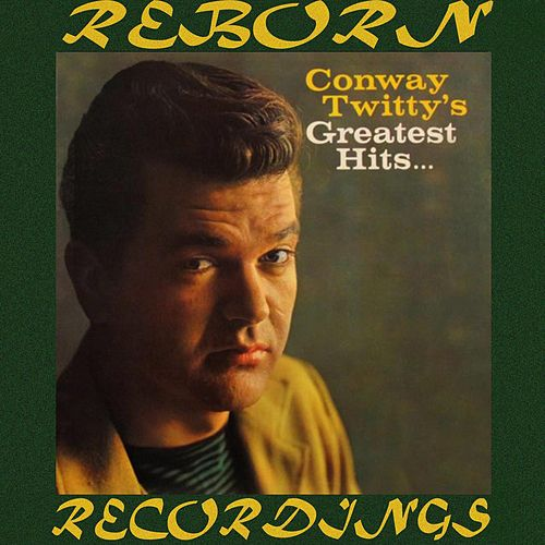 Conway Twitty's Greatest Hits, The Complete Recordings (HD Remastered) by Conway Twitty
