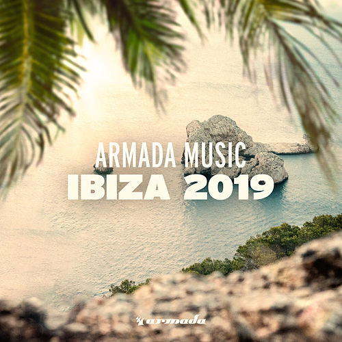 Armada Music - Ibiza 2019 von Various Artists