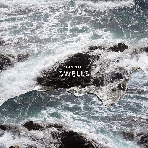Swells de I Am Oak