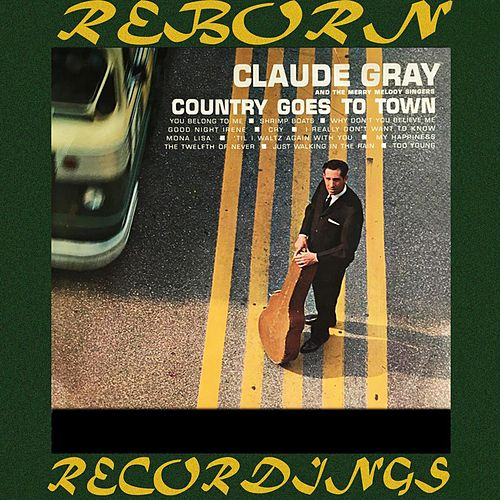 Country Goes to Town (HD Remastered) by Claude Gray