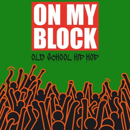 On My Block (Old School Hip Hop) von Various Artists